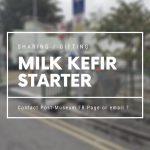 Sharing / Gifting: Milk Kefir Starter
